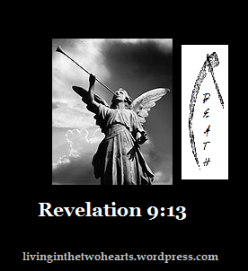 "Rev 9:13 ""The sixth angel blew his trumpet..."""